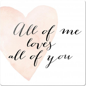 print op glas Confetti & Cream - All of me loves all of you